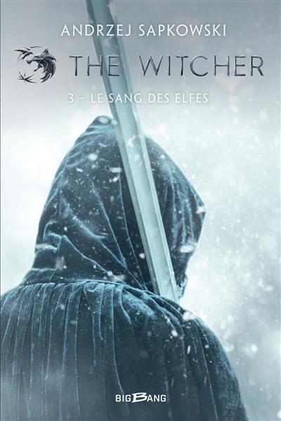 The witcher. Volume 3, Le sang des elfes