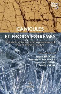 L'événement climatique et ses représentations. Volume 2, Canicules et froids extrêmes