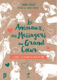 Les animaux, ces messagers au grand coeur