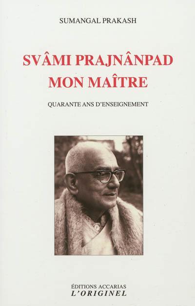 Svâmi Prajnânpad, mon maître