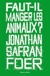 Faut-il manger les animaux ?