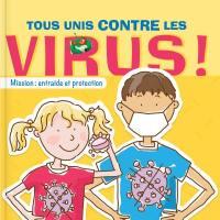 Tous unis contre les virus!