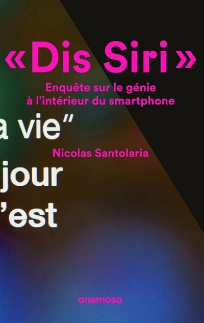 Dis Siri : enquête sur le génie à l'intérieur du smartphone