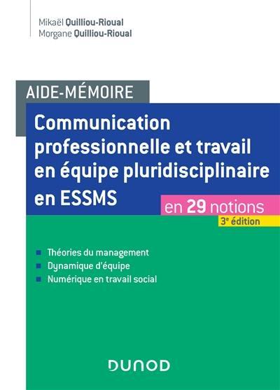 Communication professionnelle et travail en équipe pluridisciplinaire en ESSMS