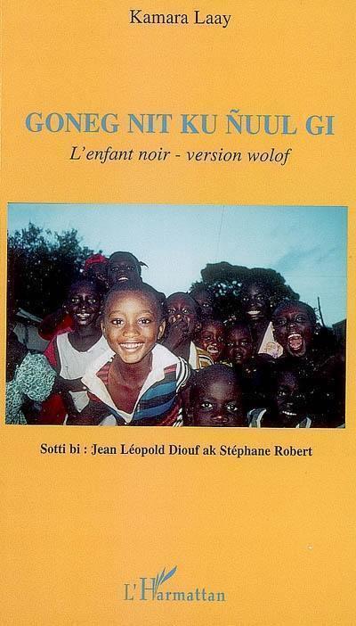 Goneg nit ku nuul gi = L'enfant noir : version wolof