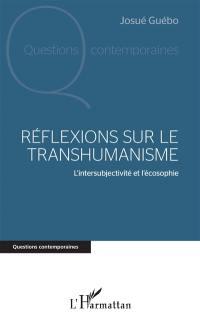 Réflexions sur le transhumanisme