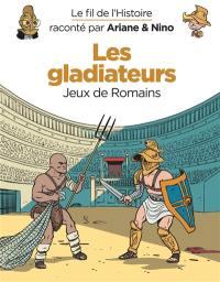 Le fil de l'histoire raconté par Ariane & Nino, Les gladiateurs