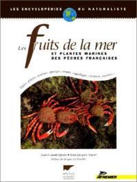 Les fruits de mer et les plantes des pêches françaises