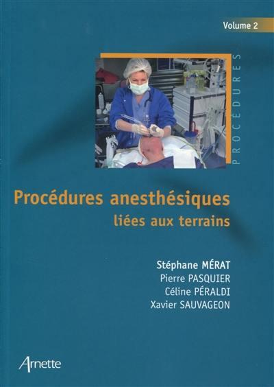 Procédures anesthésiques. Volume 2, Procédures anesthésiques liées aux terrains
