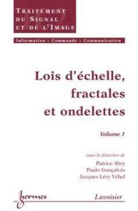 Lois d'échelles, fractales et ondelettes. Volume 1,