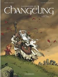 La légende du Changeling. Volume 1, Le mal-venu