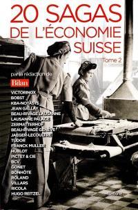 20 sagas de l'économie suisse. Volume 2,
