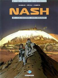 Nash. Volume 8, La guerre des rouges