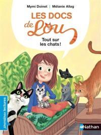 Les docs de Lou, Tout sur les chats !