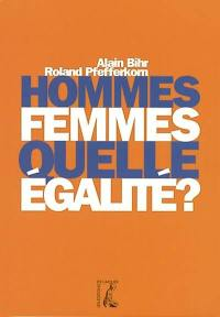 Hommes, femmes, quelle égalité ?