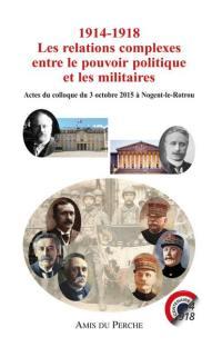 1914-1918, les relations complexes entre le pouvoir politique et les militaires