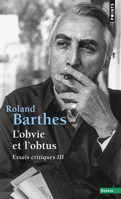 Essais critiques. Volume 3, L'Obvie et l'obtus
