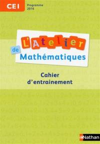 L'atelier de mathématiques, CE1 : cahier d'entraînement : programme 2016