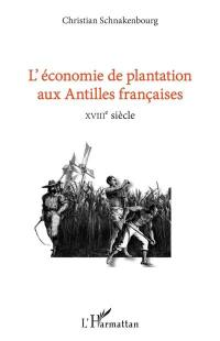 L'économie de plantation aux Antilles françaises
