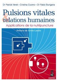 Pulsions vitales et relations humaines : applications de la nutripuncture