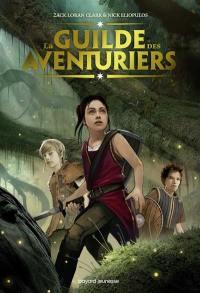 La guilde des aventuriers. Volume 1,