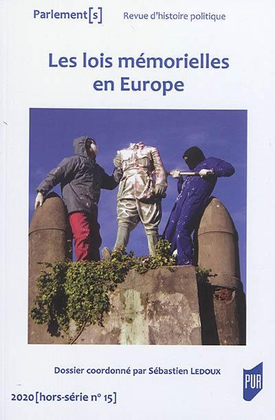 Parlement[s], hors série. n° 15, Les lois mémorielles en Europe
