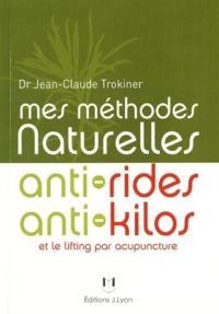 Mes méthodes naturelles anti-rides, anti-kilos et le lifting par acupuncture