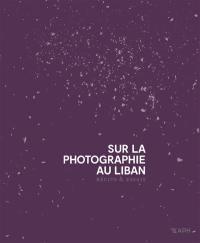 Sur la photographie au Liban