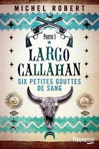 Largo Callahan. Volume 1,