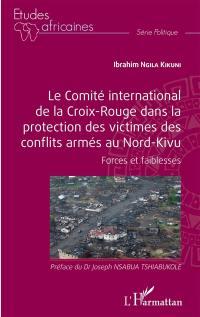 Le Comité international de la Croix-Rouge dans la protection des victimes des conflits armés au Nord-Kivu