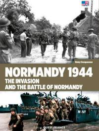 Normandy 1944 : the invasion and the battle of Normandy