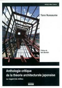 Anthologie critique de la théorie architecturale japonaise