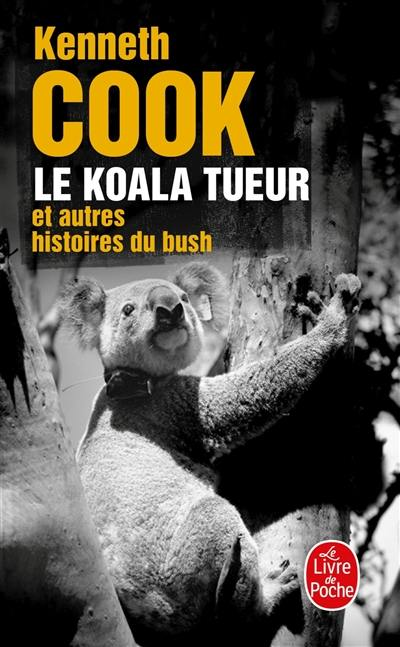 Le koala tueur : et autres histoires du bush