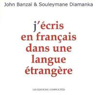 J'écris en français dans une langue étrangère