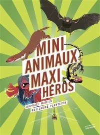 Mini animaux, maxi héros