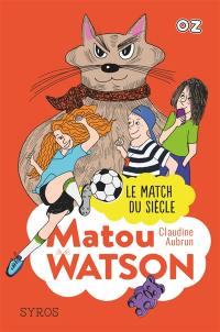 Matou Watson. Volume 3, Le match du siècle