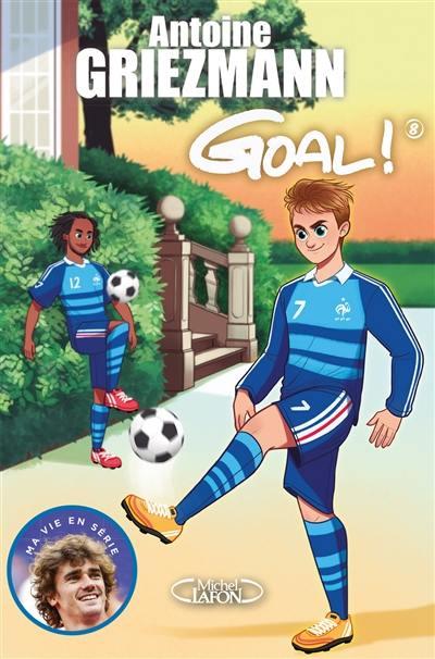 Goal !. Volume 8, La vie en bleu