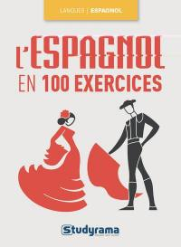 L'espagnol en 100 exercices