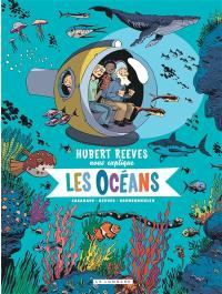 Hubert Reeves nous explique. Volume 3, Les océans