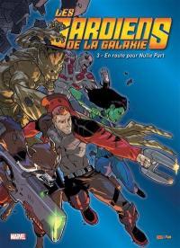 Les gardiens de la galaxie. Volume 3, En route pour Nulle Part