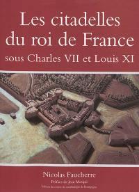 Les citadelles du roi de France sous Charles VII et Louis XI