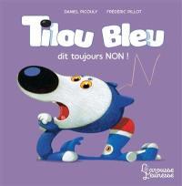 Tilou Bleu, Tilou Bleu dit toujours non !
