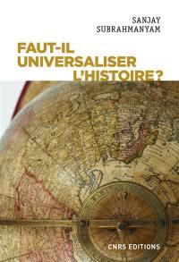 Faut-il universaliser l'histoire ?