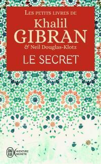 Les petits livres de Khalil Gibran, Le secret