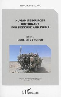 Dictionnaire des ressources humaines de la défense et de l'entreprise. Volume 2, English-French