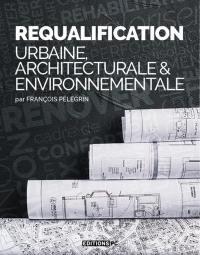 Requalification urbaine, architecturale & environnementale