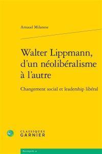 Walter Lippmann, d'un néolibéralisme à l'autre