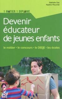 Devenir éducateur de jeunes enfants : le métier, le concours, le DEEJE, les écoles