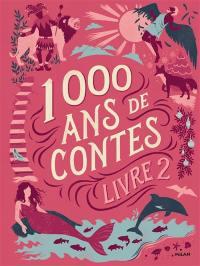 1.000 ans de contes. Volume 2,