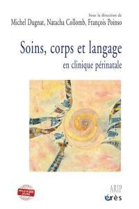 Soins, corps et langage en clinique périnatale